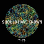 Pacific - Should Have Known